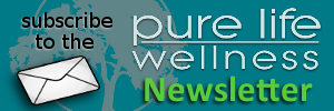 pure life wellness newsletter